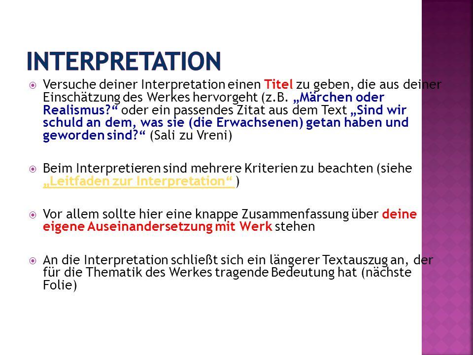 Versuche deiner Interpretation einen Titel zu geben, die aus deiner Einschätzung des Werkes hervorgeht (z.B. Märchen oder Realismus? oder ein passende
