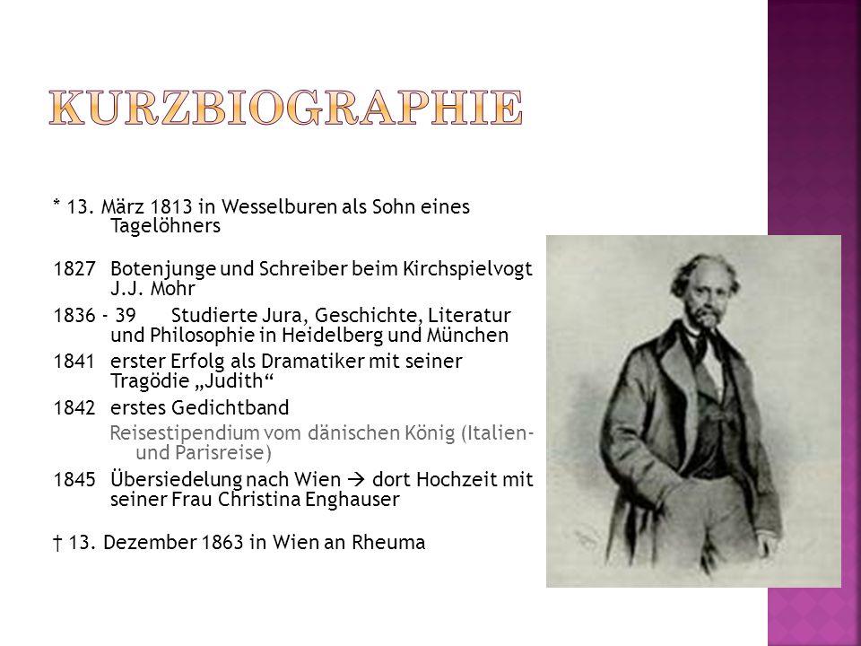 * 13. März 1813 in Wesselburen als Sohn eines Tagelöhners 1827Botenjunge und Schreiber beim Kirchspielvogt J.J. Mohr 1836 - 39Studierte Jura, Geschich