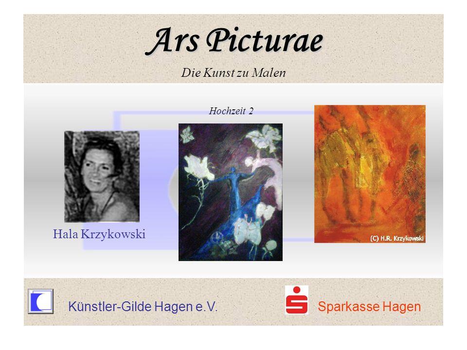 Künstler-Gilde Hagen e.V. Sparkasse Hagen Hochzeit 2 Hala Krzykowski Ars Picturae Ars Picturae Die Kunst zu Malen