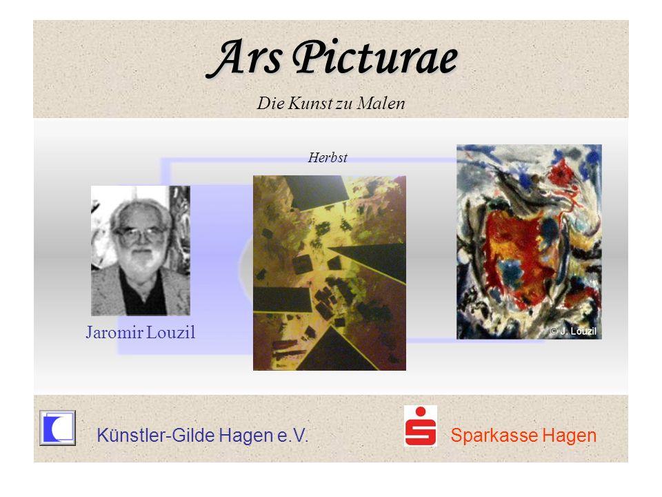 Künstler-Gilde Hagen e.V. Sparkasse Hagen Herbst Jaromir Louzil Ars Picturae Ars Picturae Die Kunst zu Malen
