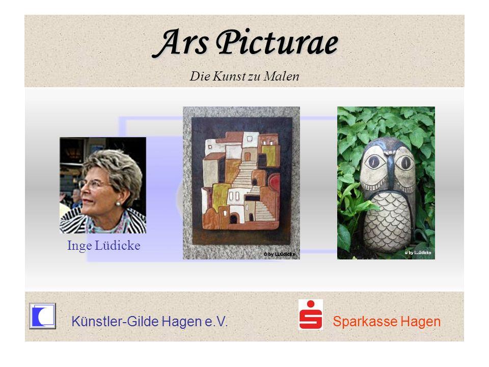 Künstler-Gilde Hagen e.V. Sparkasse Hagen Inge Lüdicke Ars Picturae Ars Picturae Die Kunst zu Malen