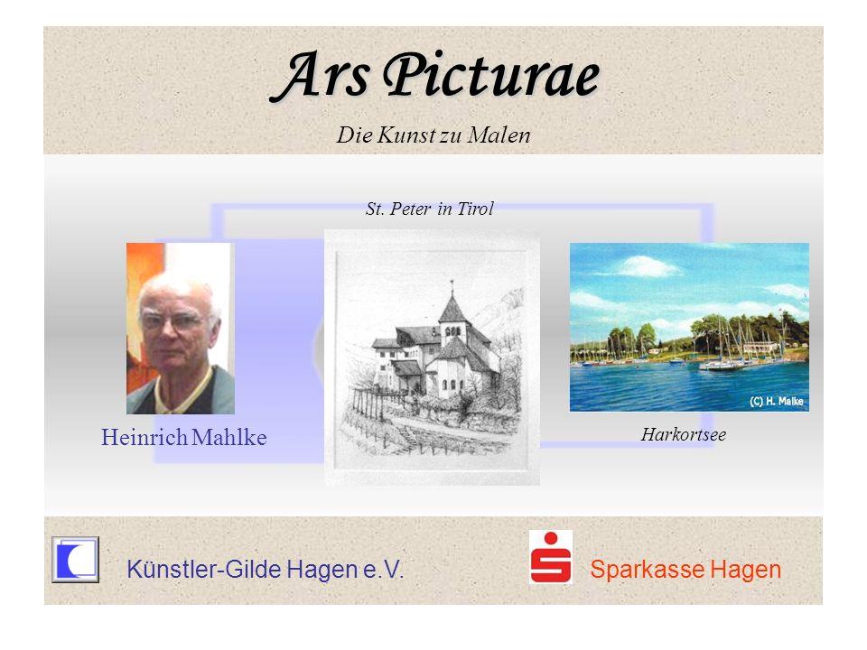 Künstler-Gilde Hagen e.V. Sparkasse Hagen St. Peter in Tirol Heinrich Mahlke Harkortsee Ars Picturae Ars Picturae Die Kunst zu Malen