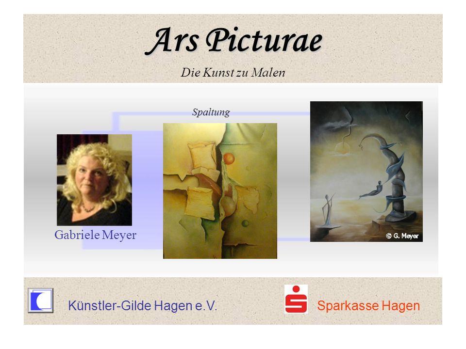 Spaltung Gabriele Meyer Ars Picturae Ars Picturae Die Kunst zu Malen Künstler-Gilde Hagen e.V. Sparkasse Hagen