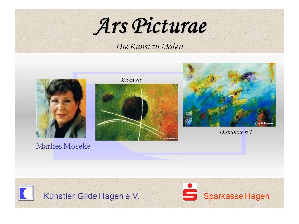 Ars Picturae Ars Picturae Die Kunst zu Malen Kosmos Dimension I Marlies Moseke Ars Picturae Ars Picturae Die Kunst zu Malen Künstler-Gilde Hagen e.V.