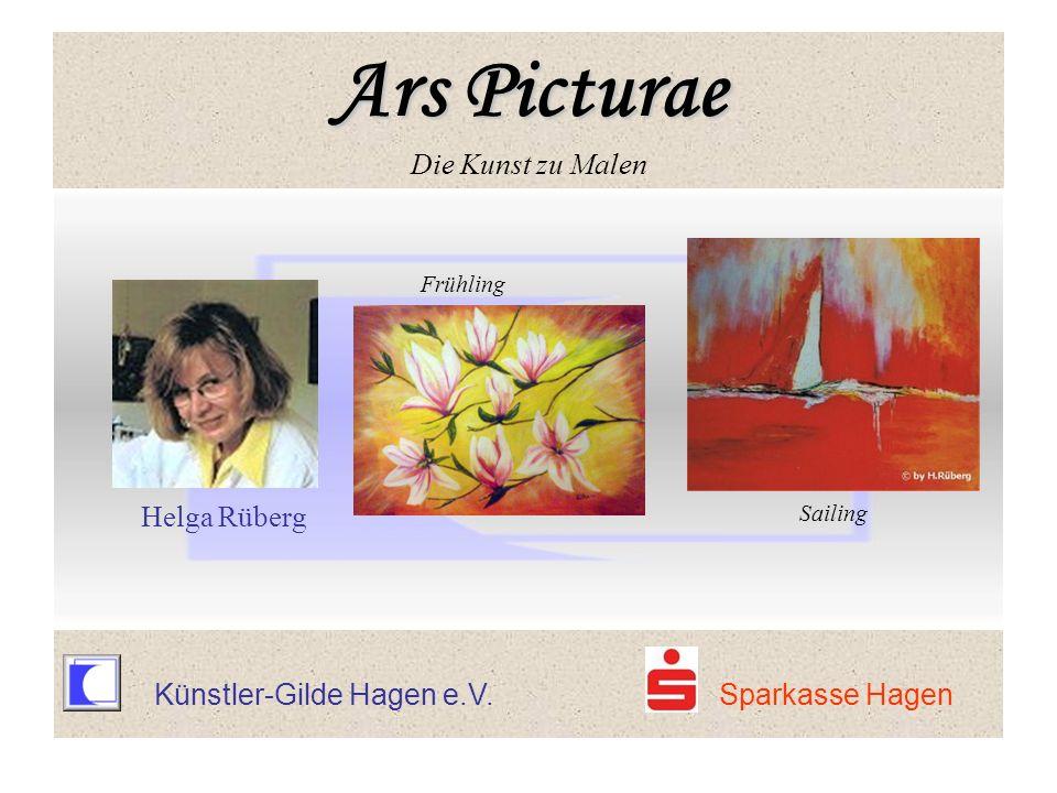 Ars Picturae Ars Picturae Die Kunst zu Malen Frühling Helga Rüberg Sailing Ars Picturae Ars Picturae Die Kunst zu Malen Künstler-Gilde Hagen e.V. Spar