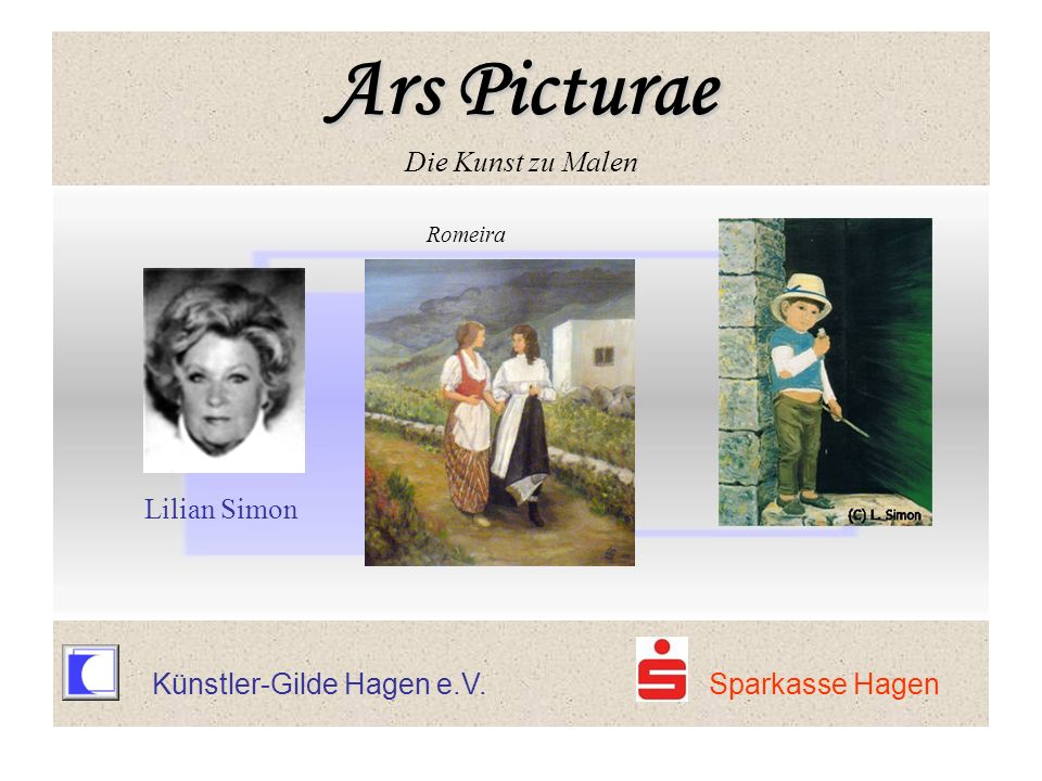 Ars Picturae Ars Picturae Die Kunst zu Malen Romeira Lilian Simon Ars Picturae Ars Picturae Die Kunst zu Malen Künstler-Gilde Hagen e.V. Sparkasse Hag