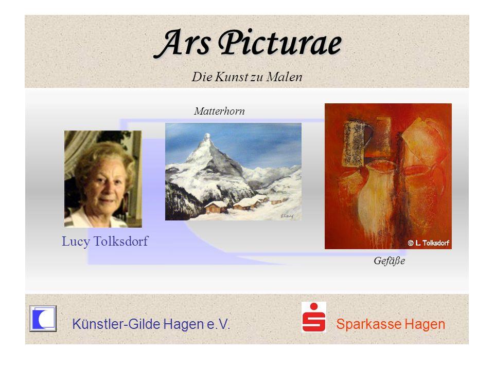 Ars Picturae Ars Picturae Die Kunst zu Malen Matterhorn Lucy Tolksdorf Gefäße Ars Picturae Ars Picturae Die Kunst zu Malen Künstler-Gilde Hagen e.V. S