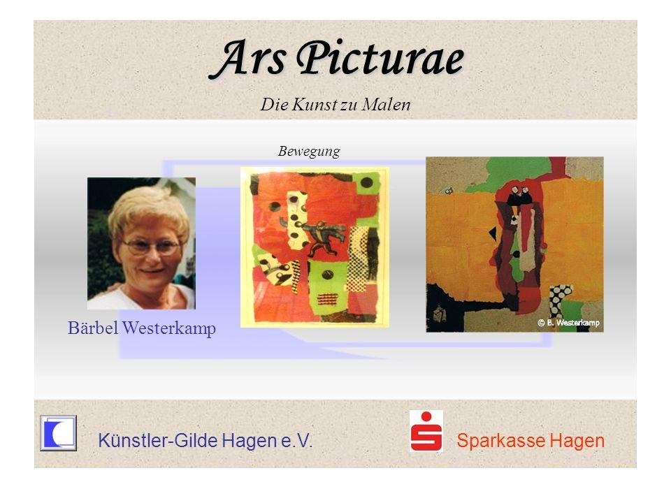 Ars Picturae Ars Picturae Die Kunst zu Malen Bewegung Bärbel Westerkamp Ars Picturae Ars Picturae Die Kunst zu Malen Künstler-Gilde Hagen e.V. Sparkas