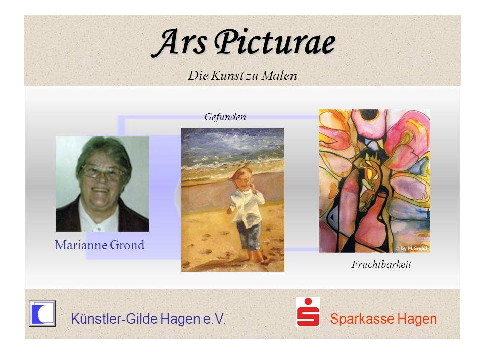 Künstler-Gilde Hagen e.V. Sparkasse Hagen Gefunden Marianne Grond Fruchtbarkeit Ars Picturae Ars Picturae Die Kunst zu Malen