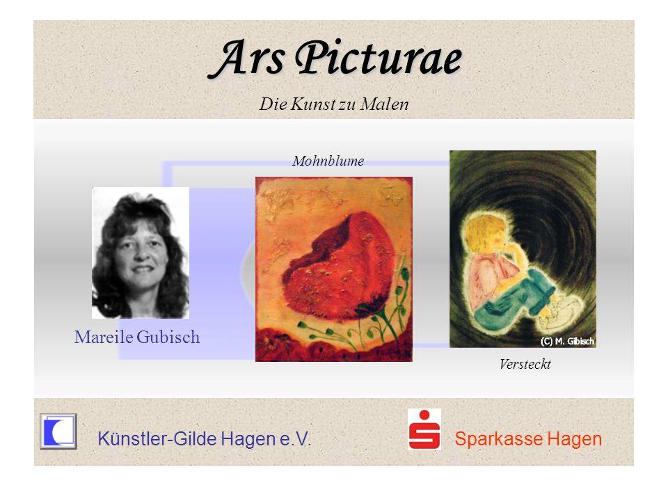 Künstler-Gilde Hagen e.V. Sparkasse Hagen Mohnblume Mareile Gubisch Versteckt Ars Picturae Ars Picturae Die Kunst zu Malen