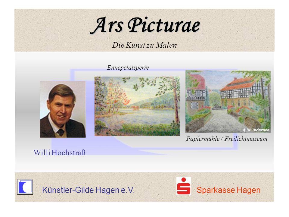 Künstler-Gilde Hagen e.V. Sparkasse Hagen Ennepetalsperre Papiermühle / Freilichtmuseum Willi Hochstraß Ars Picturae Ars Picturae Die Kunst zu Malen