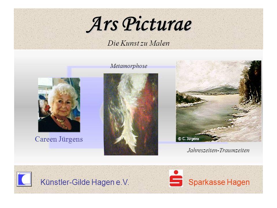 Künstler-Gilde Hagen e.V. Sparkasse Hagen Metamorphose Careen Jürgens Jahreszeiten-Traumzeiten Ars Picturae Ars Picturae Die Kunst zu Malen