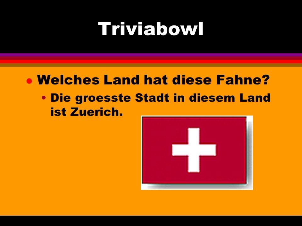 Triviabowl l Welches Land hat diese Fahne Die groesste Stadt in diesem Land ist Zuerich.