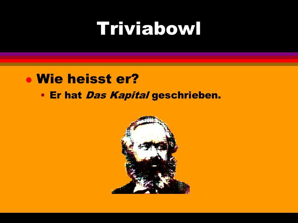 Triviabowl l Wie heisst er Er hat Das Kapital geschrieben.