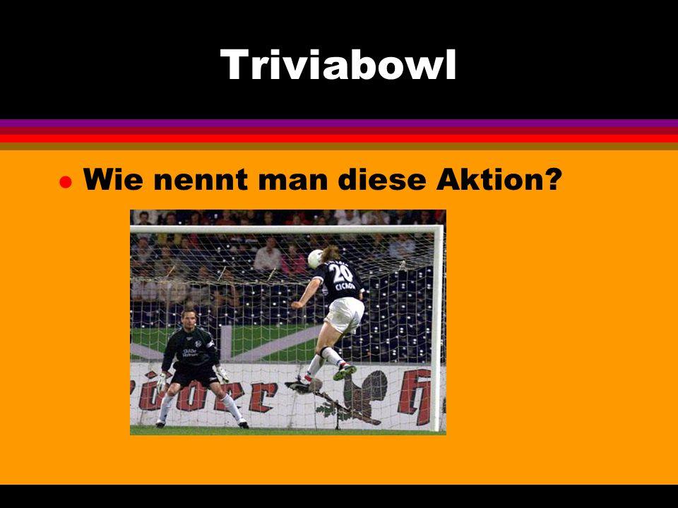 Triviabowl l Wie nennt man diese Aktion