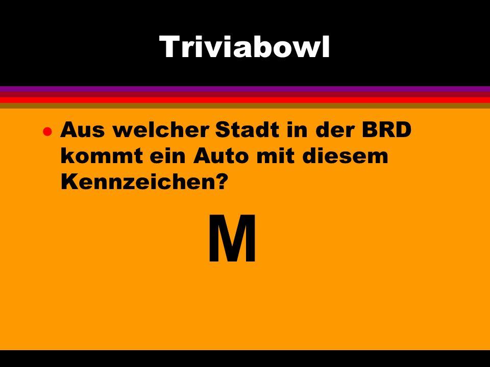 Triviabowl l Aus welcher Stadt in der BRD kommt ein Auto mit diesem Kennzeichen M