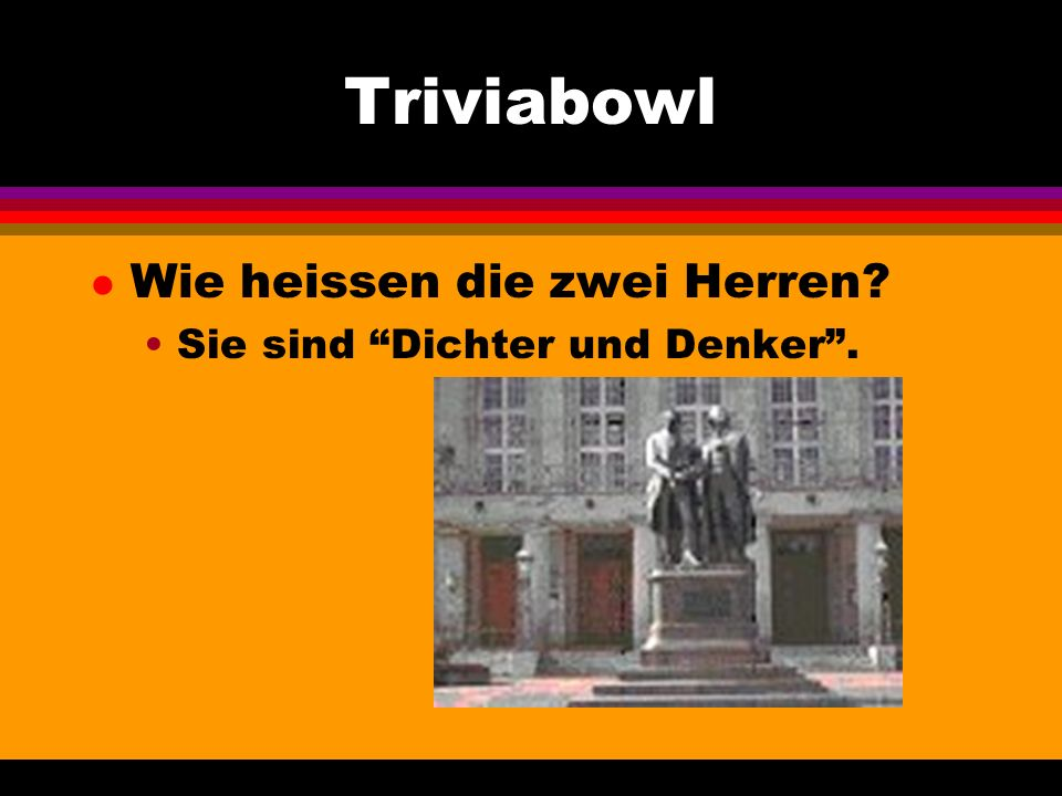 Triviabowl l Wie heissen die zwei Herren Sie sind Dichter und Denker.