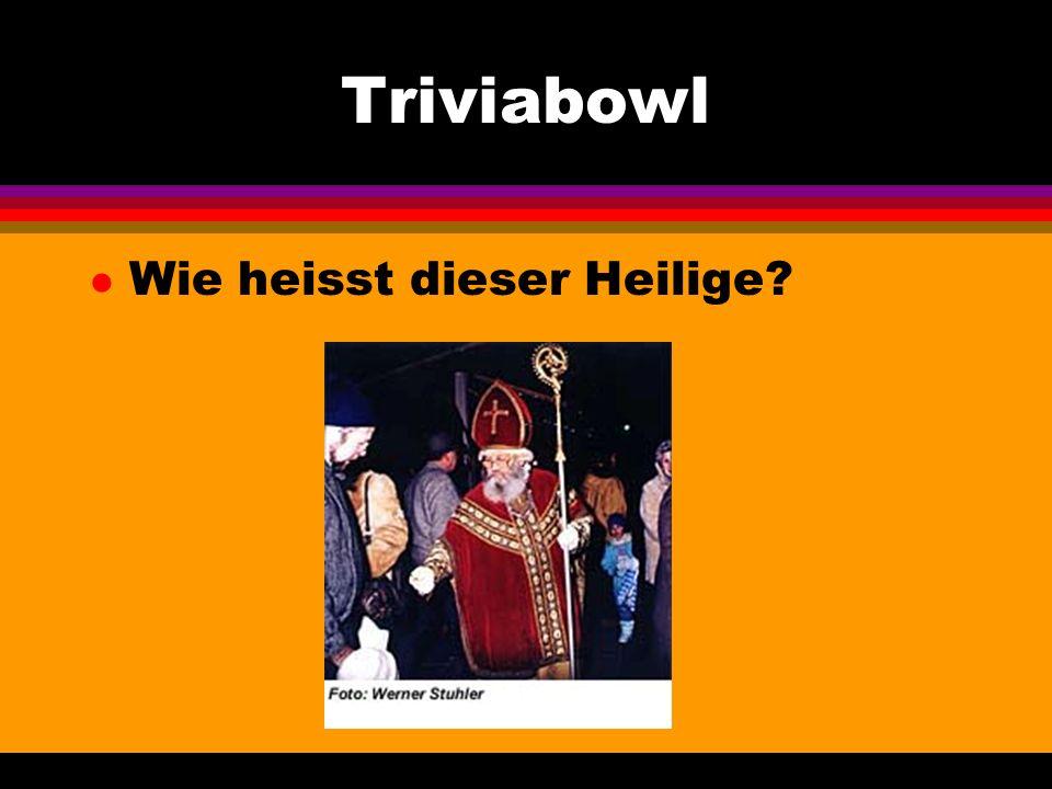 Triviabowl l Wie heisst dieser Heilige
