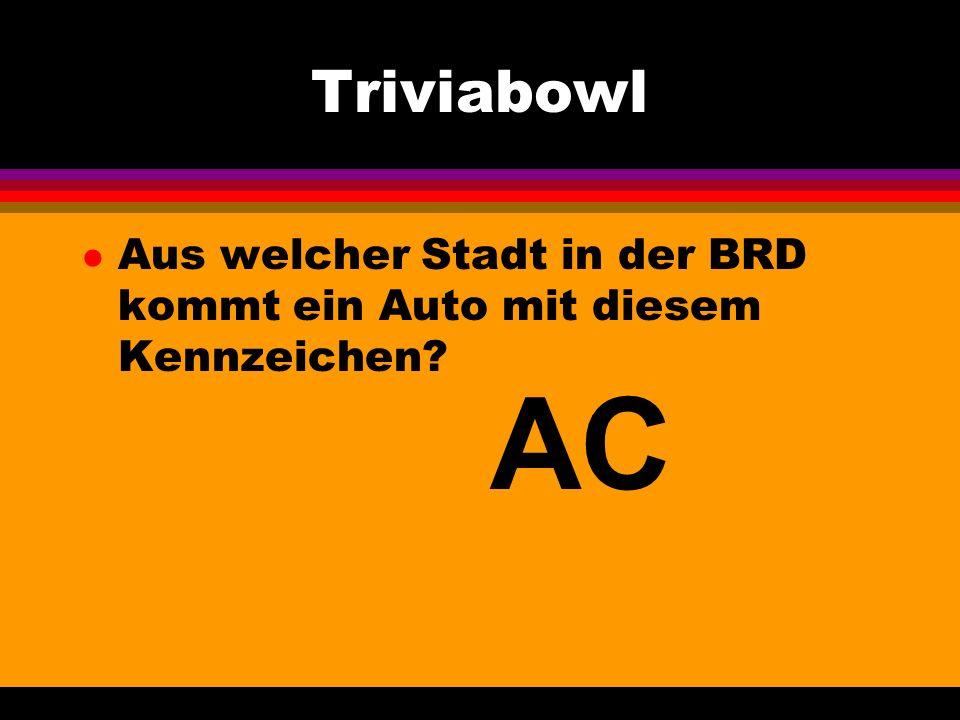 Triviabowl l Aus welcher Stadt in der BRD kommt ein Auto mit diesem Kennzeichen AC