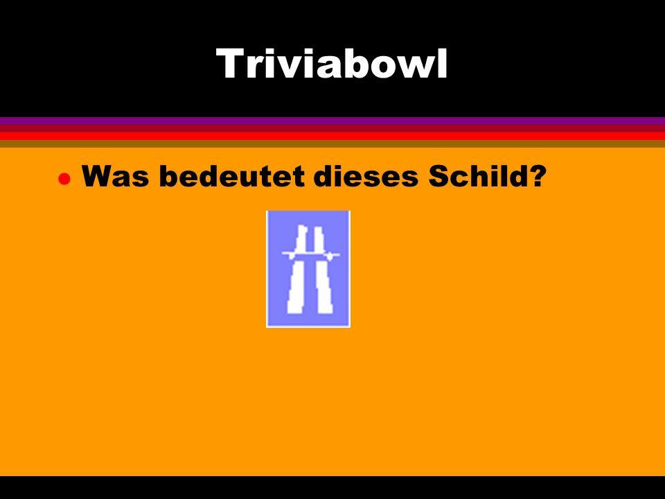 Triviabowl l Was bedeutet dieses Schild
