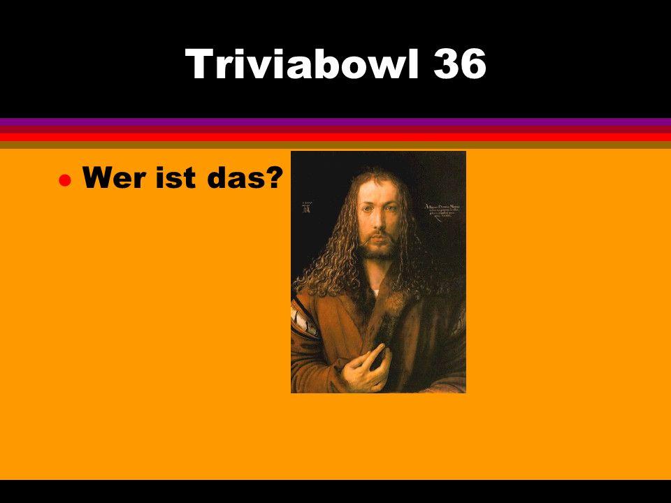 Triviabowl 36 l Wer ist das