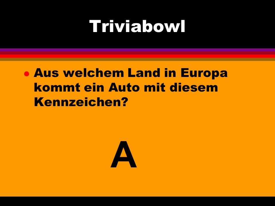Triviabowl l Aus welchem Land in Europa kommt ein Auto mit diesem Kennzeichen A