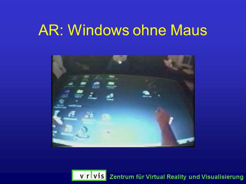 Zentrum für Virtual Reality und Visualisierung AR: Windows ohne Maus
