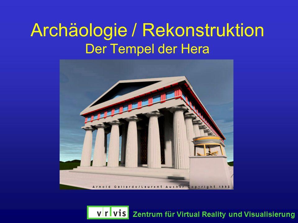 Zentrum für Virtual Reality und Visualisierung Archäologie / Rekonstruktion Der Tempel der Hera