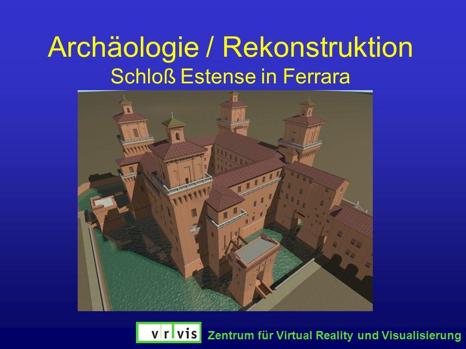 Zentrum für Virtual Reality und Visualisierung Archäologie / Rekonstruktion Schloß Estense in Ferrara