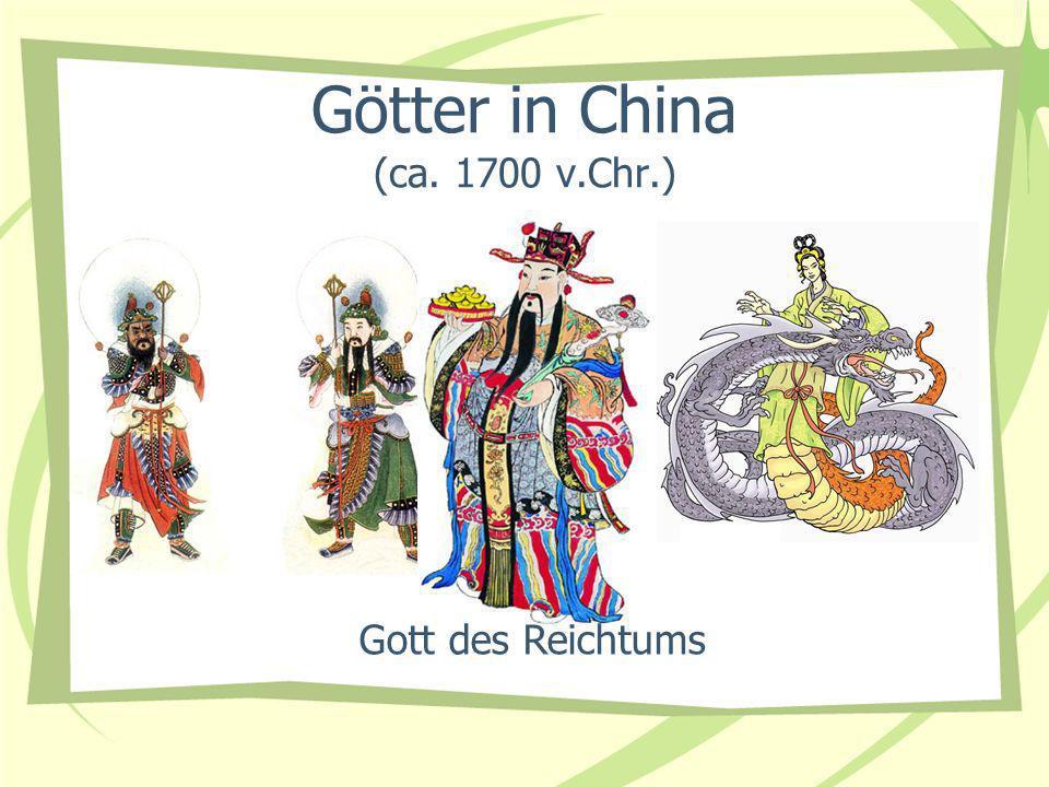 Götter in China (ca. 1700 v.Chr.) Gott des Reichtums