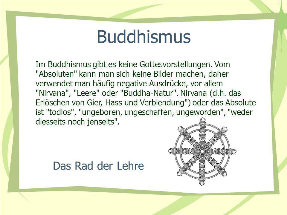 Buddhismus Das Rad der Lehre Im Buddhismus gibt es keine Gottesvorstellungen. Vom