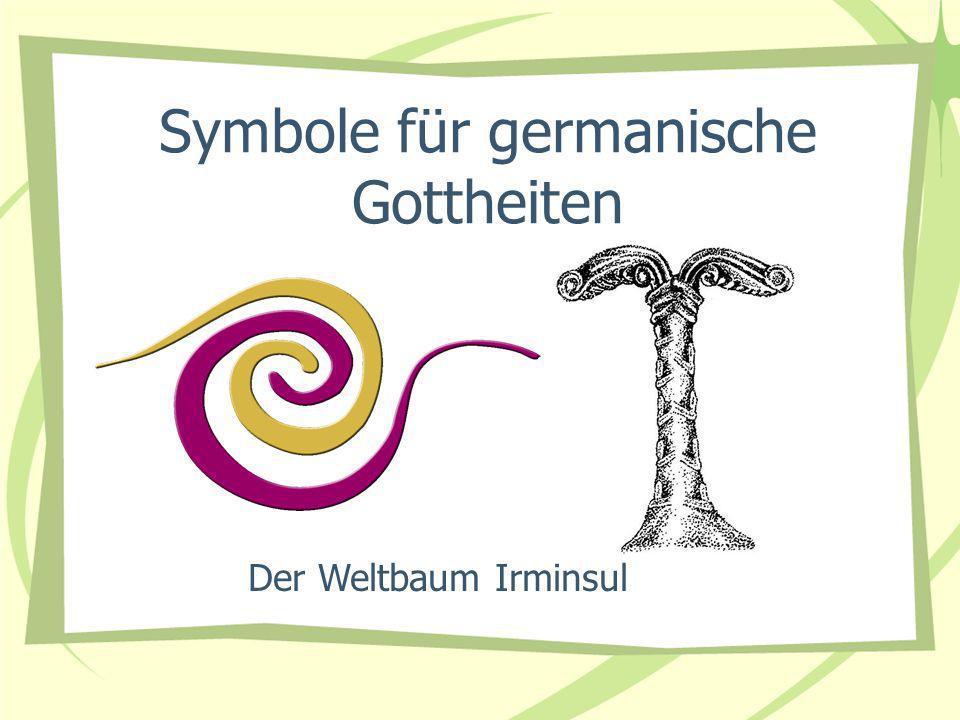 Symbole für germanische Gottheiten Der Weltbaum Irminsul