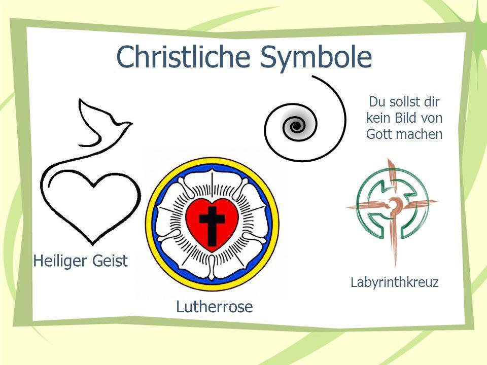 Christliche Symbole Heiliger Geist Lutherrose Du sollst dir kein Bild von Gott machen Labyrinthkreuz