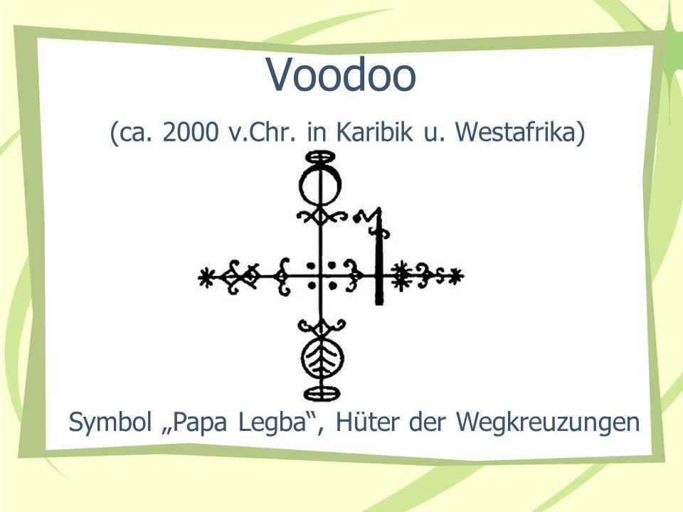 Voodoo (ca. 2000 v.Chr. in Karibik u. Westafrika) Symbol Papa Legba, Hüter der Wegkreuzungen