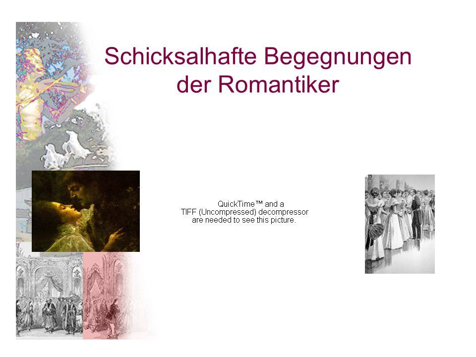 Schicksalhafte Begegnungen der Romantiker