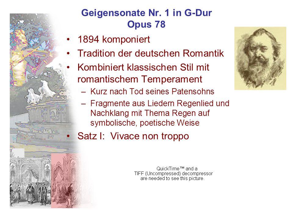 Geigensonate Nr. 1 in G-Dur Opus 78 1894 komponiert Tradition der deutschen Romantik Kombiniert klassischen Stil mit romantischem Temperament –Kurz na