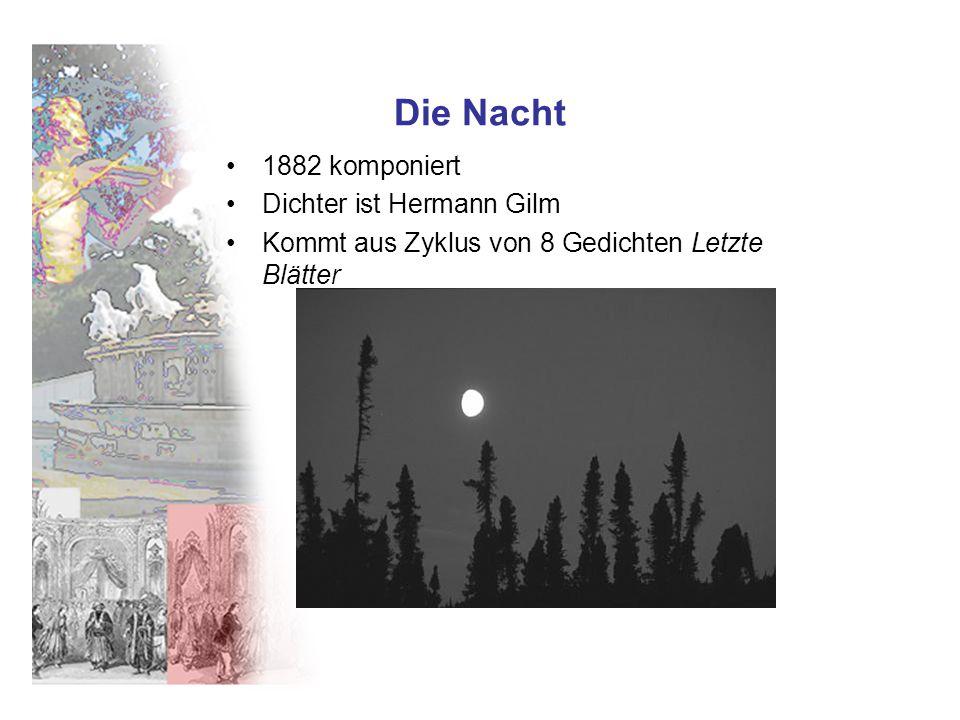 Die Nacht 1882 komponiert Dichter ist Hermann Gilm Kommt aus Zyklus von 8 Gedichten Letzte Blätter