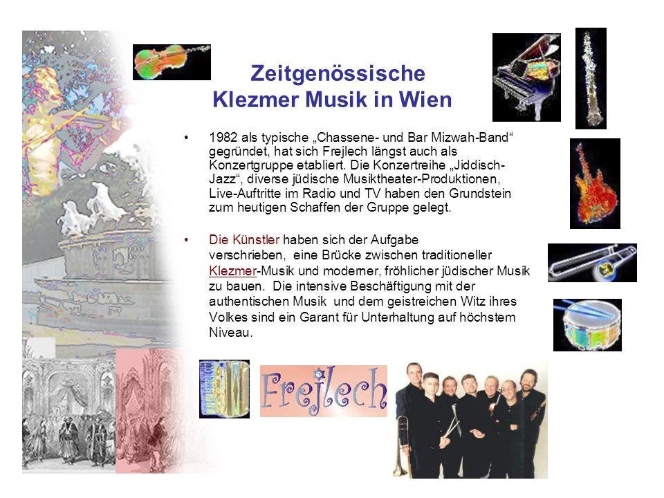 Zeitgenössische Klezmer Musik in Wien 1982 als typische Chassene- und Bar Mizwah-Band gegründet, hat sich Frejlech längst auch als Konzertgruppe etabliert.