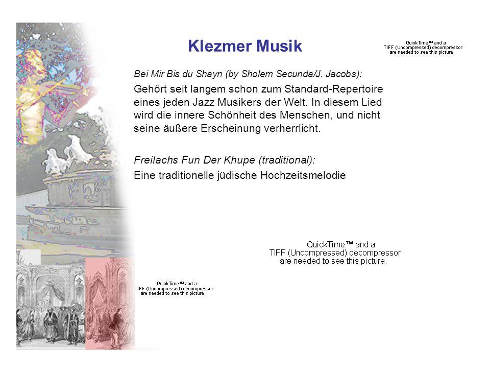 Klezmer Musik Bei Mir Bis du Shayn (by Sholem Secunda/J. Jacobs): Gehört seit langem schon zum Standard-Repertoire eines jeden Jazz Musikers der Welt.