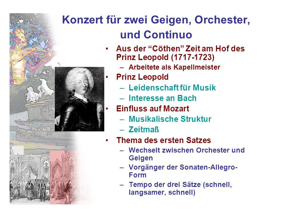Konzert für zwei Geigen, Orchester, und Continuo Aus der Cöthen Zeit am Hof des Prinz Leopold (1717-1723) –Arbeitete als Kapellmeister Prinz Leopold –
