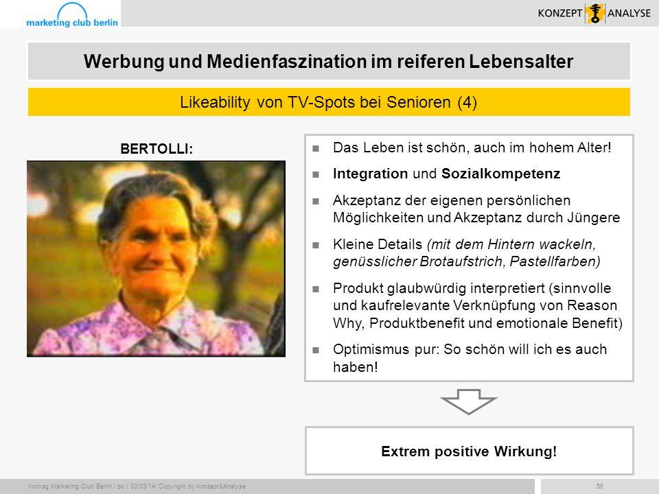 Vortrag Marketing Club Berlin / bo / 30/03/14/ Copyright by Konzept&Analyse56 Das Leben ist schön, auch im hohem Alter! Integration und Sozialkompeten