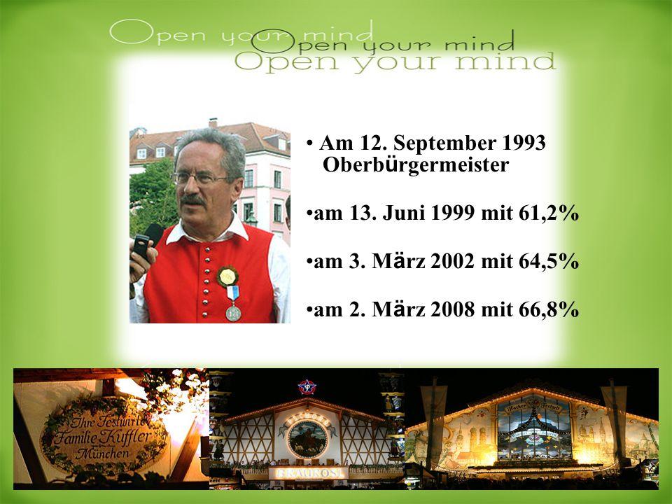 Am 12. September 1993 Oberb ü rgermeister am 13. Juni 1999 mit 61,2% am 3. M ä rz 2002 mit 64,5% am 2. M ä rz 2008 mit 66,8%