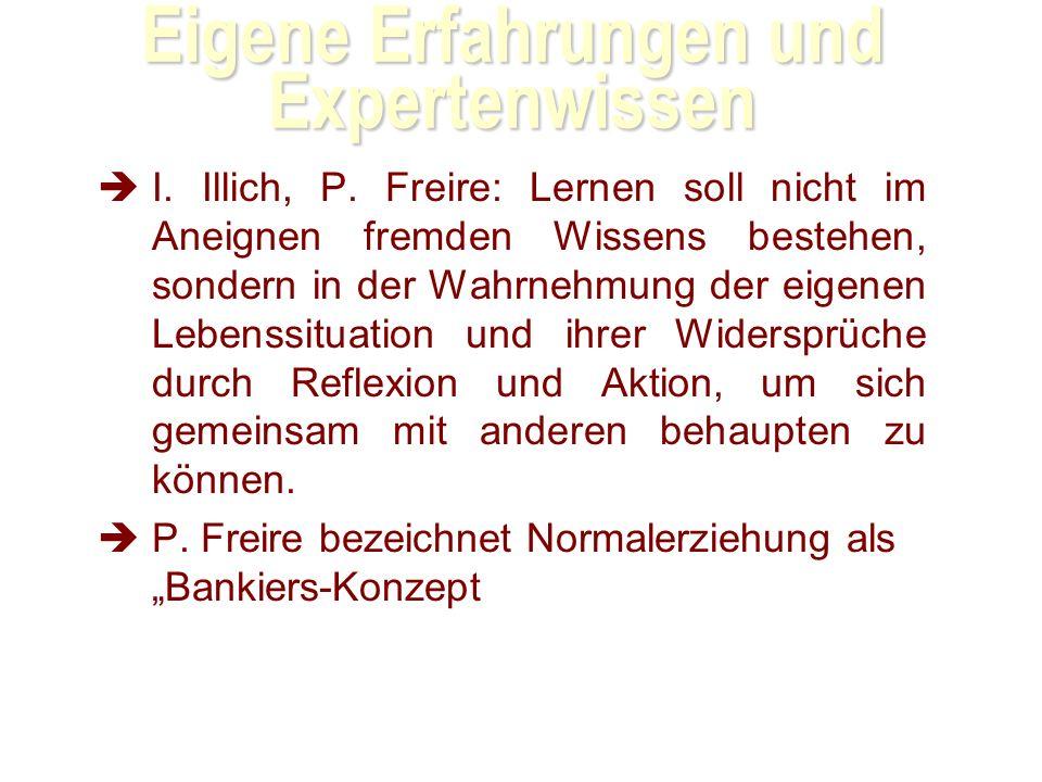 Eigene Erfahrungen und Expertenwissen I.Illich, P.