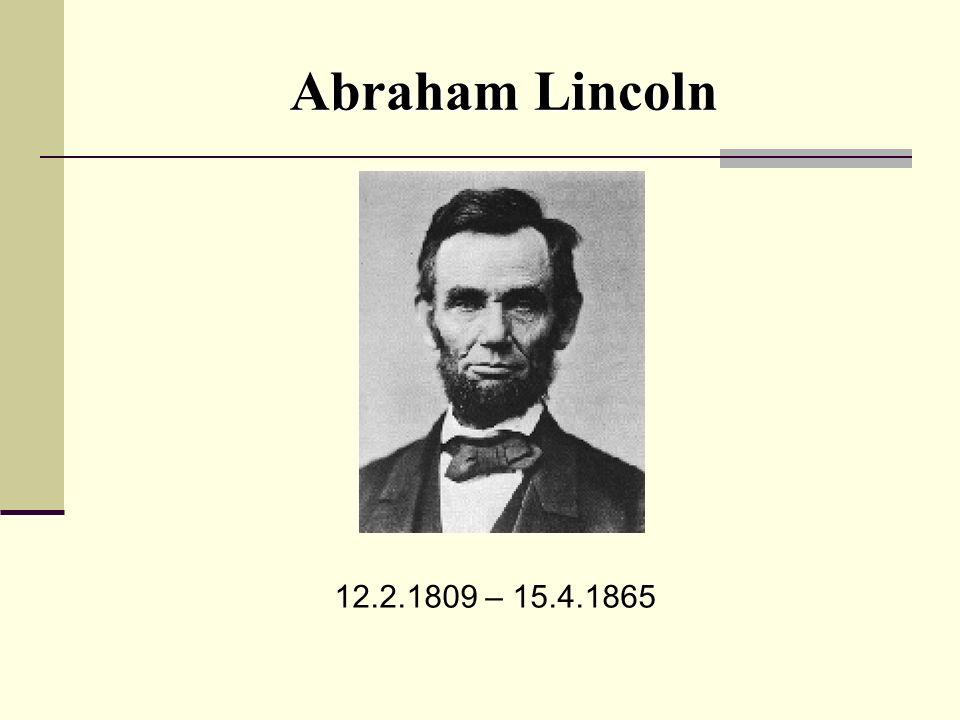 Inhalt Kindheit und Jugend Erste politische Erfolge Wahl zum US-Präsidenten Der Amerikanische Bürgerkrieg Das Attentat John Wilkes Booth