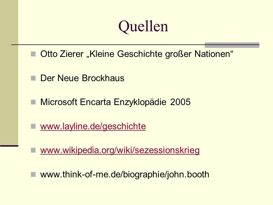 Quellen Otto Zierer Kleine Geschichte großer Nationen Der Neue Brockhaus Microsoft Encarta Enzyklopädie 2005 www.layline.de/geschichte www.wikipedia.o
