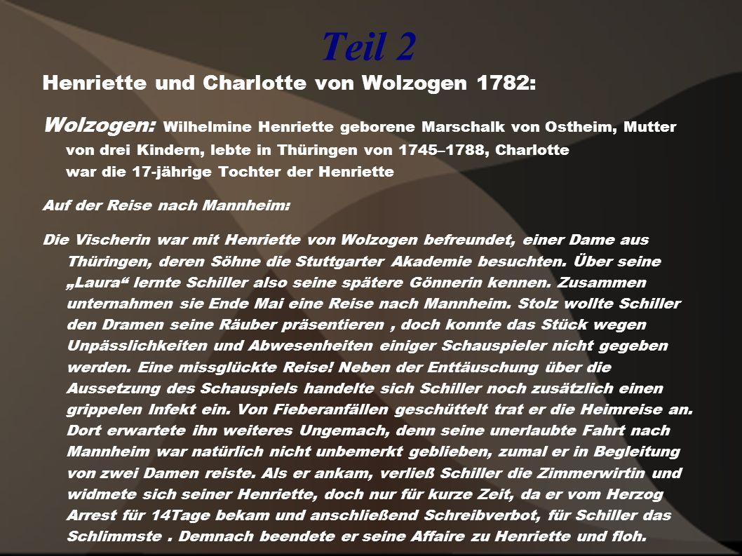 Teil 2 Henriette und Charlotte von Wolzogen 1782: Wolzogen: Wilhelmine Henriette geborene Marschalk von Ostheim, Mutter von drei Kindern, lebte in Thü