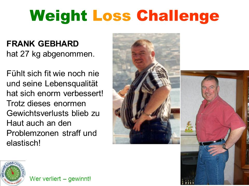 Wer verliert – gewinnt! Weight Loss Challenge FRANK GEBHARD hat 27 kg abgenommen. Fühlt sich fit wie noch nie und seine Lebensqualität hat sich enorm