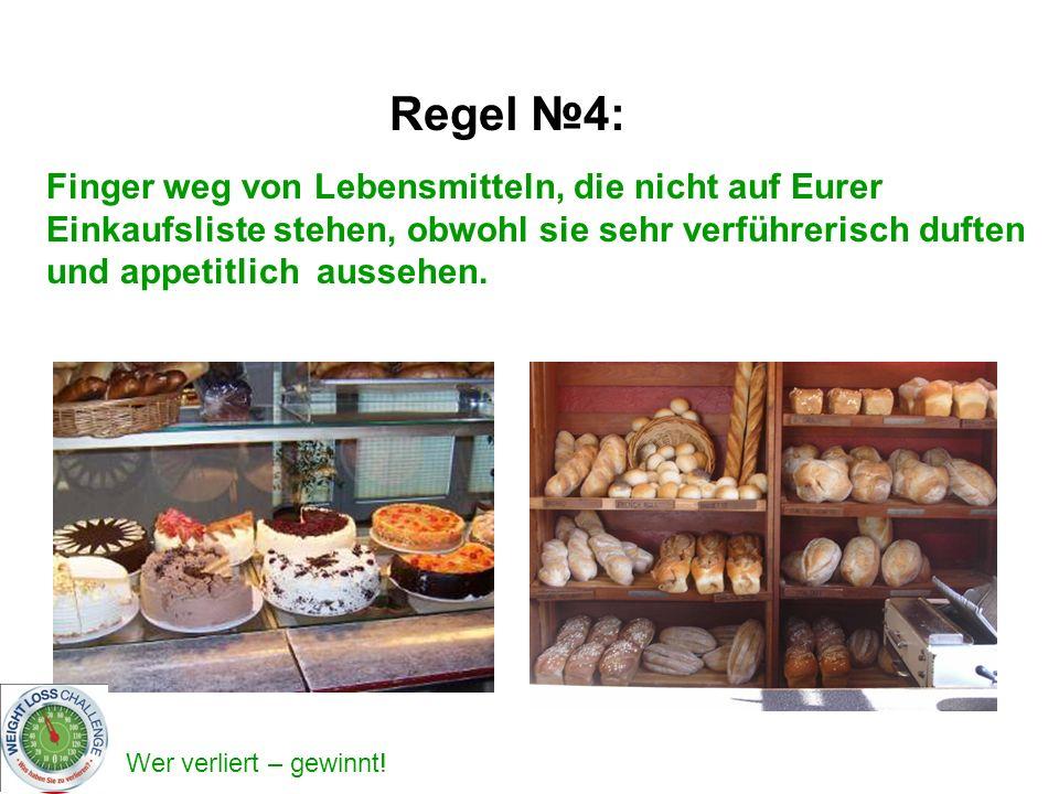 Wer verliert – gewinnt! Regel 4: Finger weg von Lebensmitteln, die nicht auf Eurer Einkaufsliste stehen, obwohl sie sehr verführerisch duften und appe