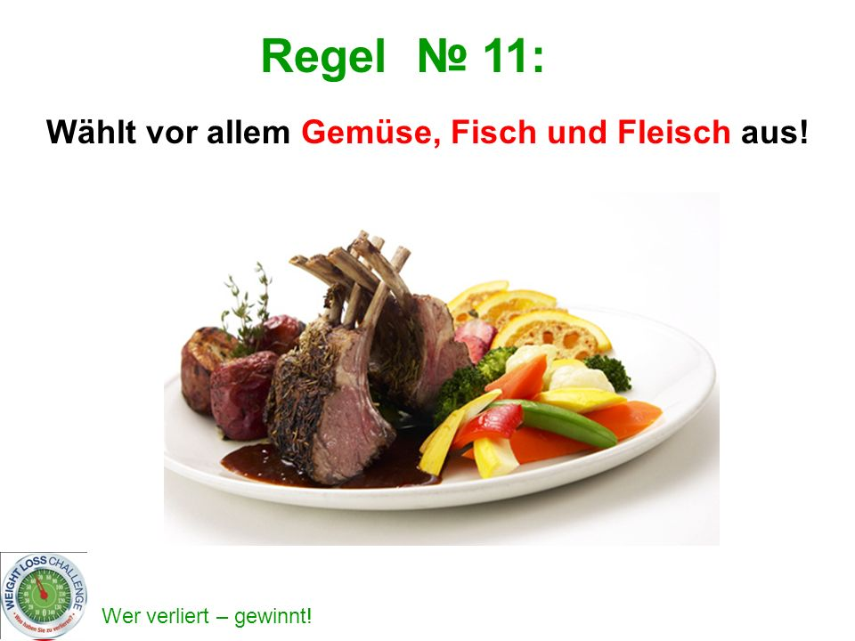 Wer verliert – gewinnt! Wählt vor allem Gemüse, Fisch und Fleisch aus! Regel 11: