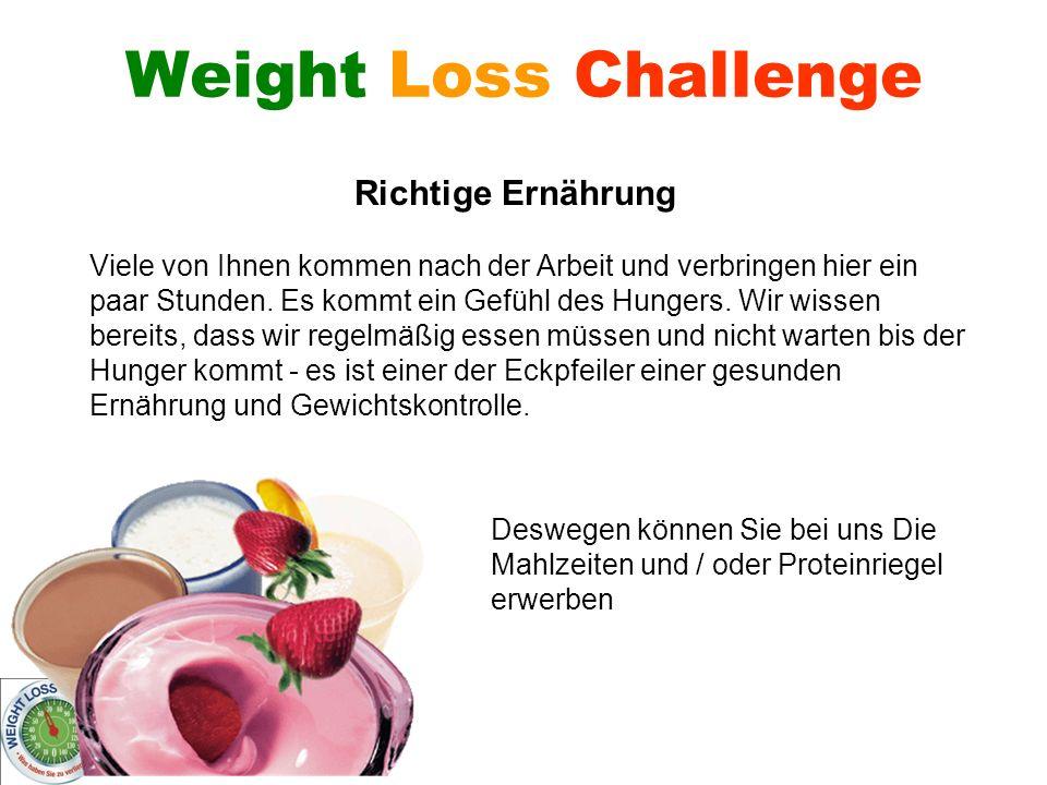 Wer verliert – gewinnt! Weight Loss Challenge Viele von Ihnen kommen nach der Arbeit und verbringen hier ein paar Stunden. Es kommt ein Gefühl des Hun
